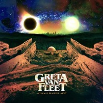 GRETA VAN FLEET - ANTHEM OF THE PEACEFUL..