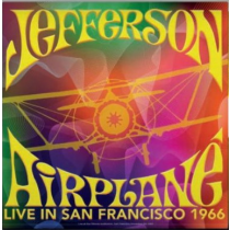 JEFFERSON AIRPLANE - LIVE IN SAN FRANCISCO 1966