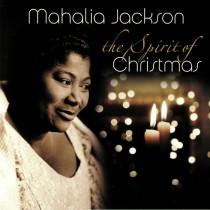 MAHALIA JACKSON - THE SPIRIT OF CHRISTMAS